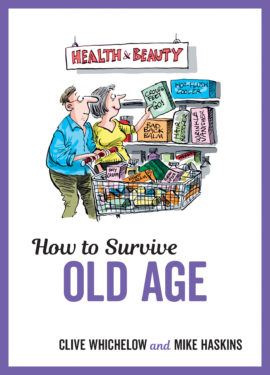 How to Survive Old Age