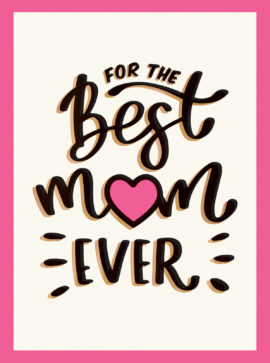For the Best Mum Ever