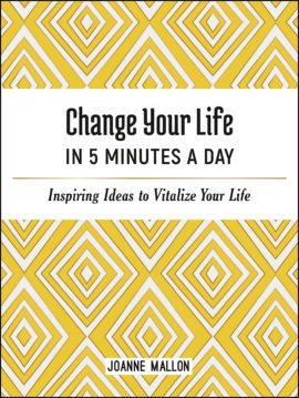 Change Your Life in 5 Minutes a Day