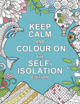 Keep Calm and Colour On: The Self-Isolation Edition