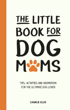 The Little Book for Dog Mums