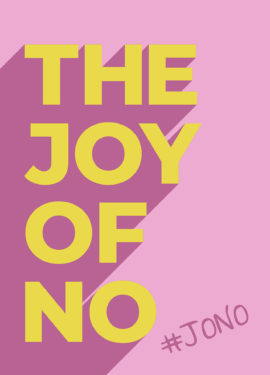 The Joy Of No