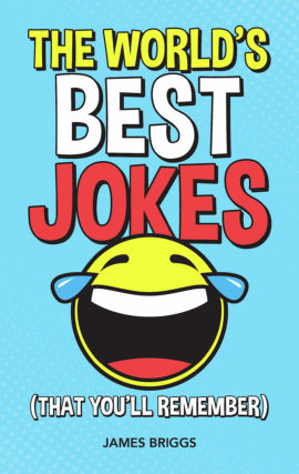 The World's Best Jokes (That You'll Remember)