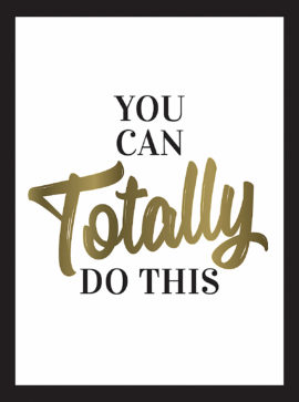 You Can Totally Do This