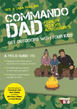 Commando Dad: Forest School Adventures