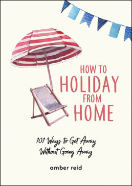 How to Holiday From Home