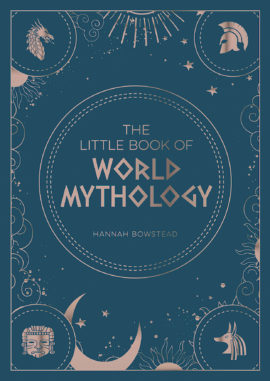 The Little Book of World Mythology