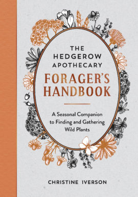 The Hedgerow Apothecary Forager's Handbook